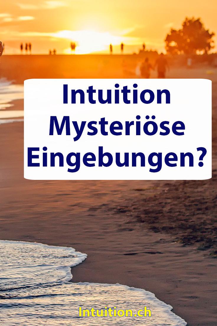 Intuition – Mysteriöse Eingebungen?