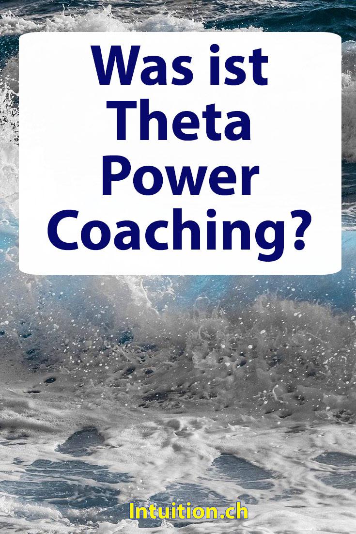 Was-Ist-Theta-Healing-Power-Coaching